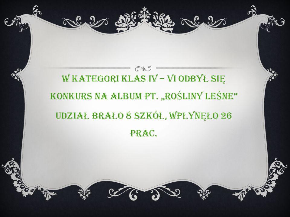 W KATEGORI KLAS IV – VI ODBY Ł SI Ę KONKURS NA ALBUM PT.