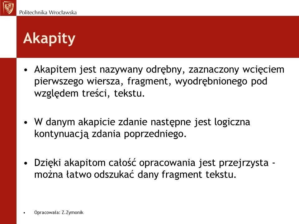 Akapity Akapitem jest nazywany odrębny, zaznaczony wcięciem pierwszego wiersza, fragment, wyodrębnionego pod względem treści, tekstu. W danym akapicie