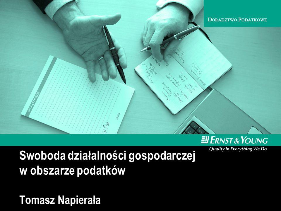 D ORADZTWO P ODATKOWE Swoboda działalności gospodarczej w obszarze podatków Tomasz Napierała