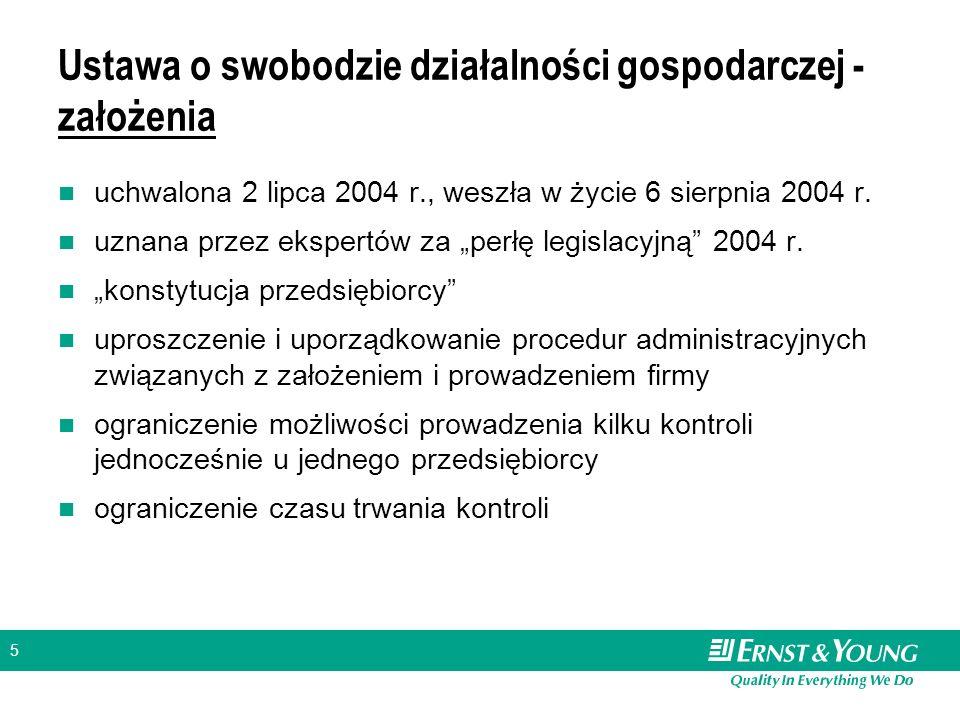 5 Ustawa o swobodzie działalności gospodarczej - założenia uchwalona 2 lipca 2004 r., weszła w życie 6 sierpnia 2004 r.