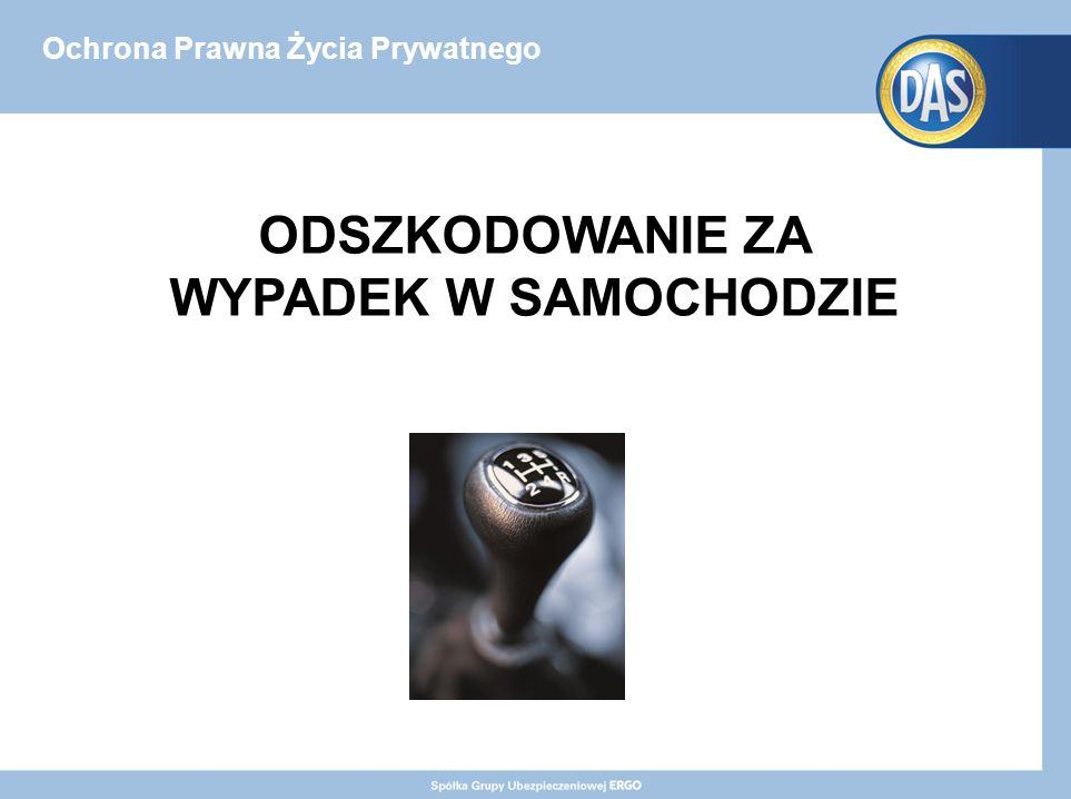 Ochrona Prawna Życia Prywatnego ODSZKODOWANIE ZA WYPADEK W SAMOCHODZIE
