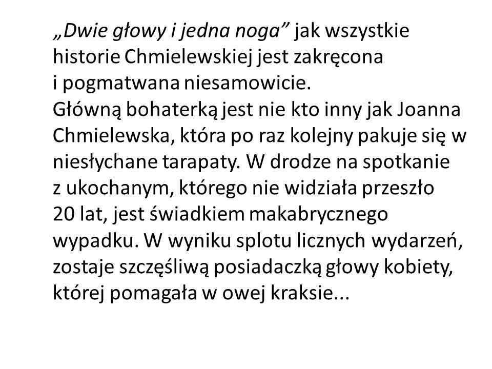 """""""Dwie głowy i jedna noga"""" jak wszystkie historie Chmielewskiej jest zakręcona i pogmatwana niesamowicie. Główną bohaterką jest nie kto inny jak Joanna"""