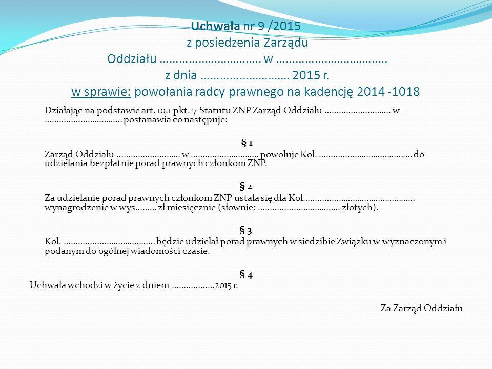 Uchwała nr 9 /2015 z posiedzenia Zarządu Oddziału …………………………..