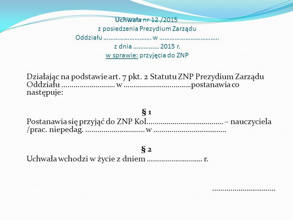 Uchwała nr 12 /2015 z posiedzenia Prezydium Zarządu Oddziału ……………………….