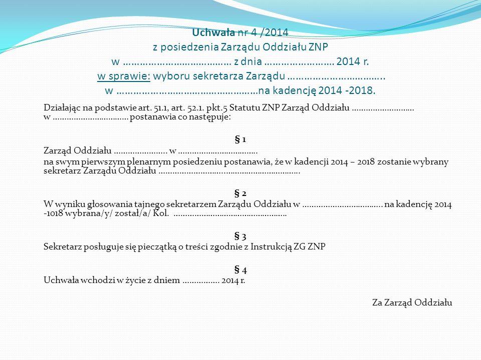 Uchwała nr 4 /2014 z posiedzenia Zarządu Oddziału ZNP w ………………………………… z dnia …………………….