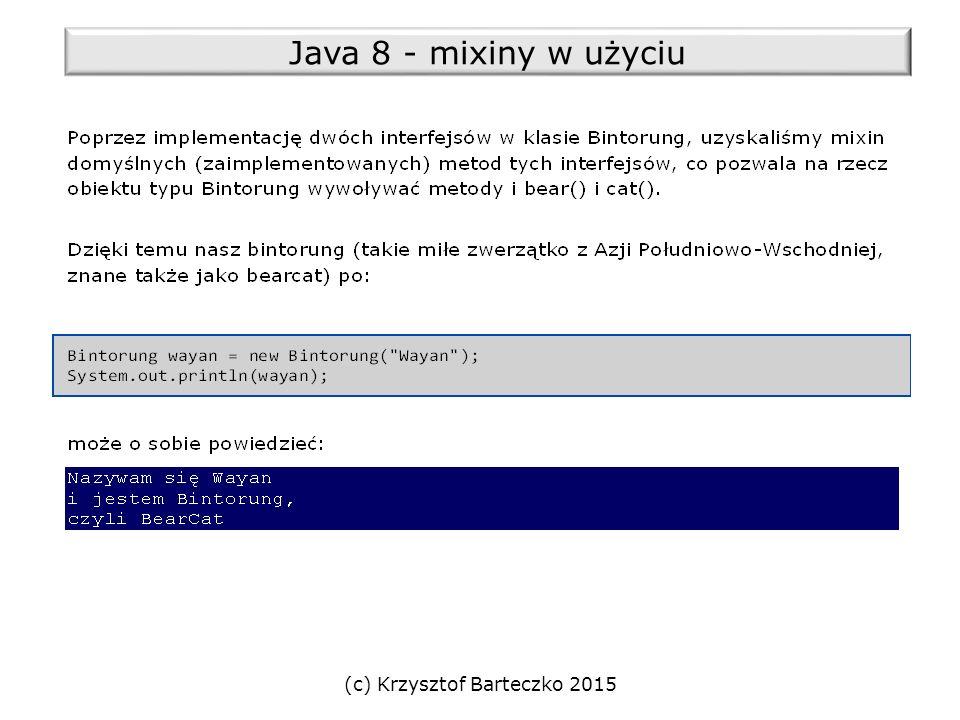 (c) Krzysztof Barteczko 2015 Java 8 - mixiny w użyciu