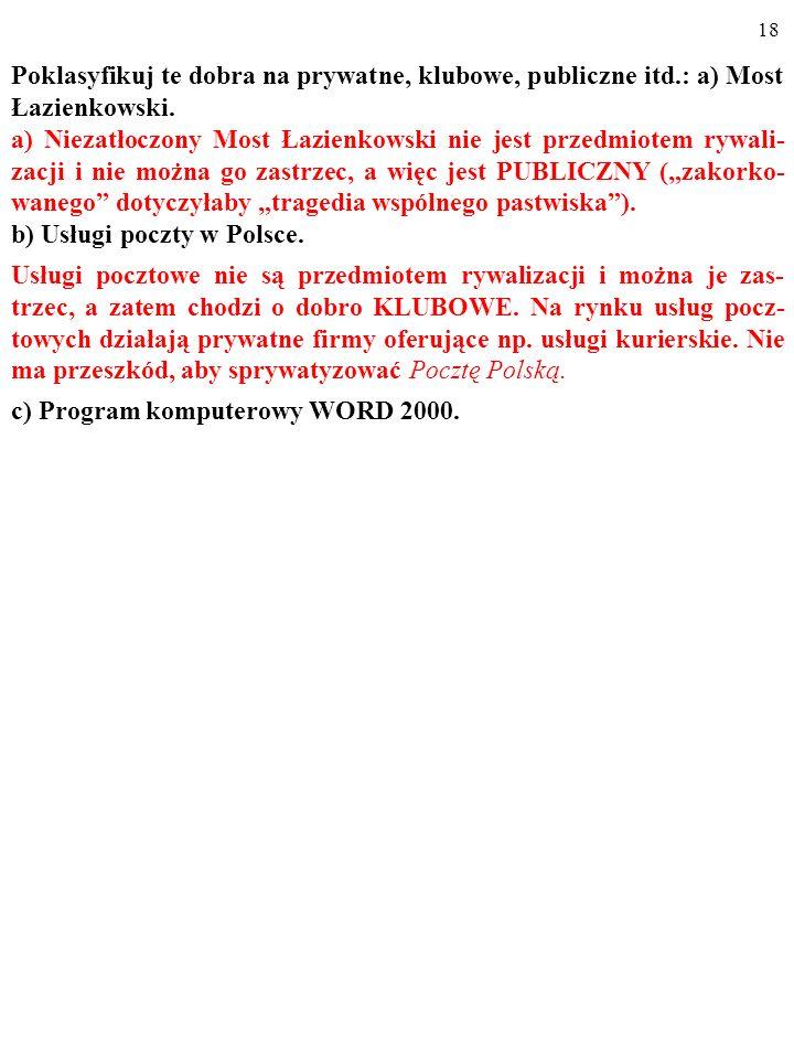 17 Poklasyfikuj te dobra na prywatne, klubowe, publiczne itd.: a) Most Łazienkowski.