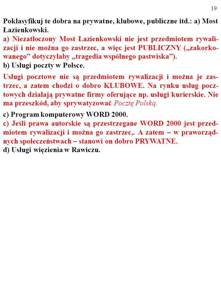 18 Poklasyfikuj te dobra na prywatne, klubowe, publiczne itd.: a) Most Łazienkowski.