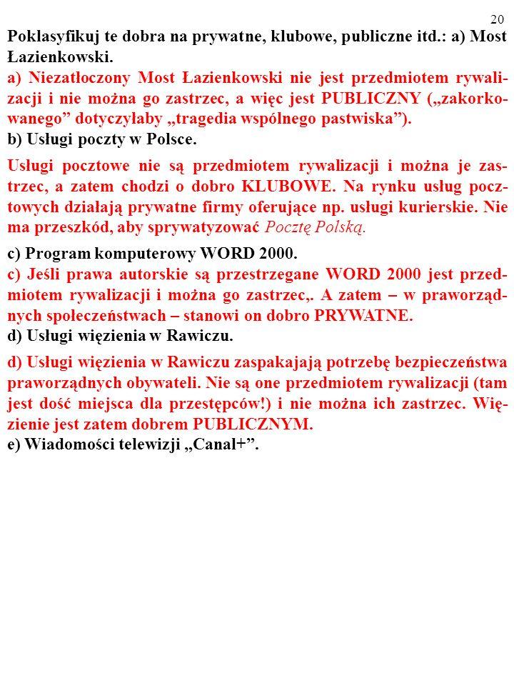 19 Poklasyfikuj te dobra na prywatne, klubowe, publiczne itd.: a) Most Łazienkowski.