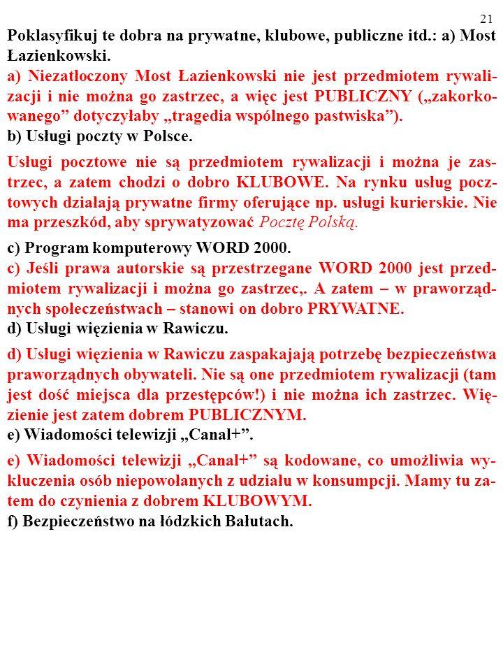 20 Poklasyfikuj te dobra na prywatne, klubowe, publiczne itd.: a) Most Łazienkowski.