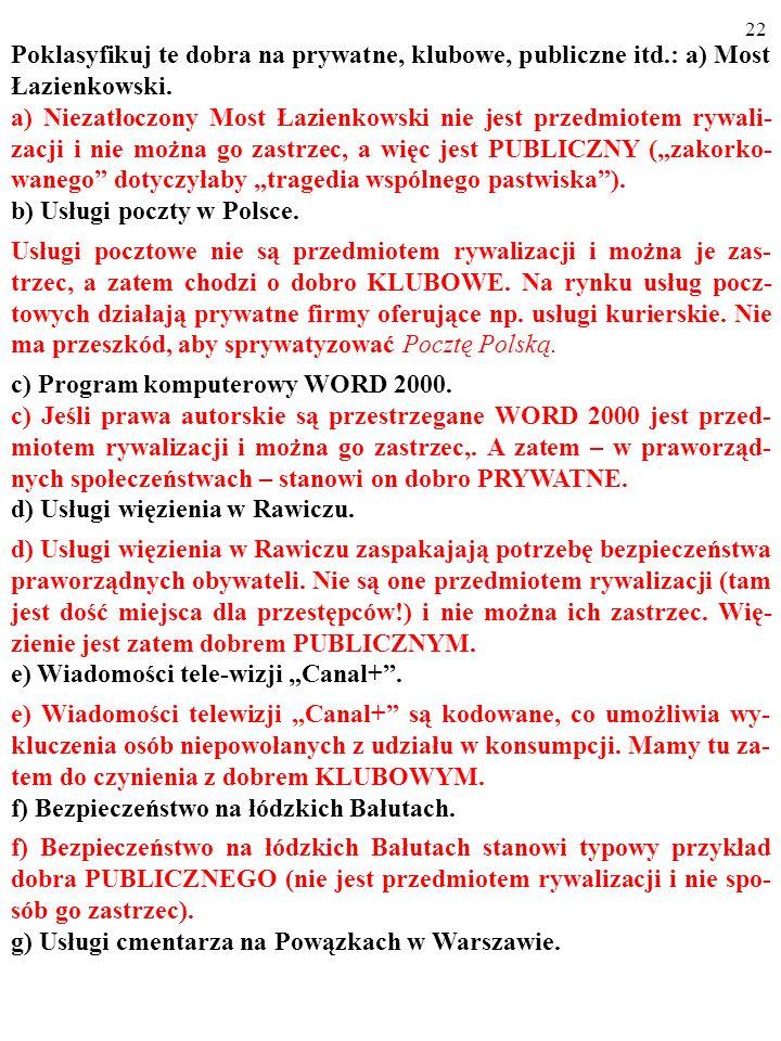 21 Poklasyfikuj te dobra na prywatne, klubowe, publiczne itd.: a) Most Łazienkowski.