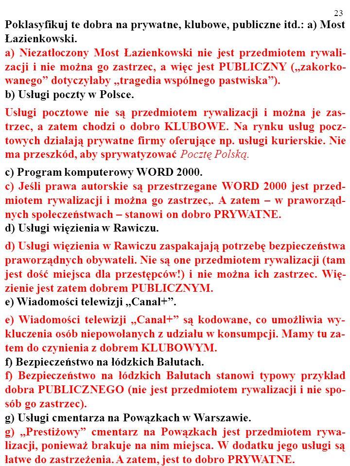 22 Poklasyfikuj te dobra na prywatne, klubowe, publiczne itd.: a) Most Łazienkowski.