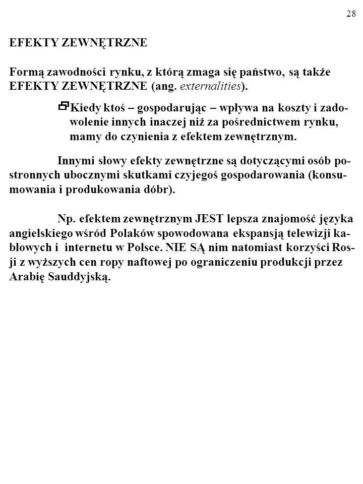 27 ZADANIE Przed chwilą za dobra publiczne uznałaś: Most Łazienkowski; us- ługi więzienia w Rawiczu; bezpieczeństwo na łódzkich Bałutach.