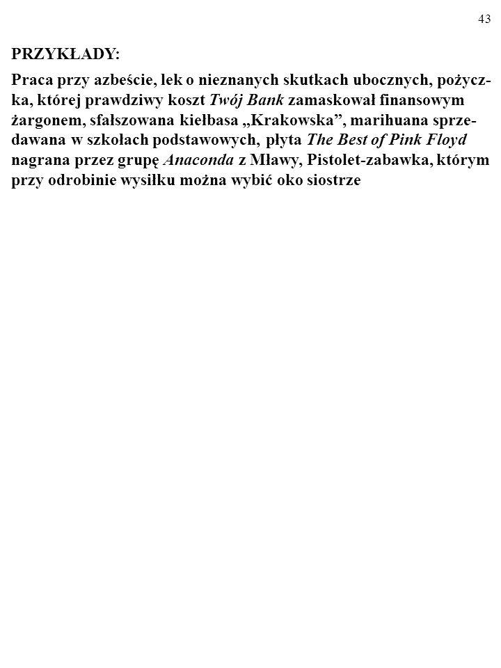 42 ASYMETRYCZNY ROZKŁAD INFORMACJI (ang. asymmetric information) (np.