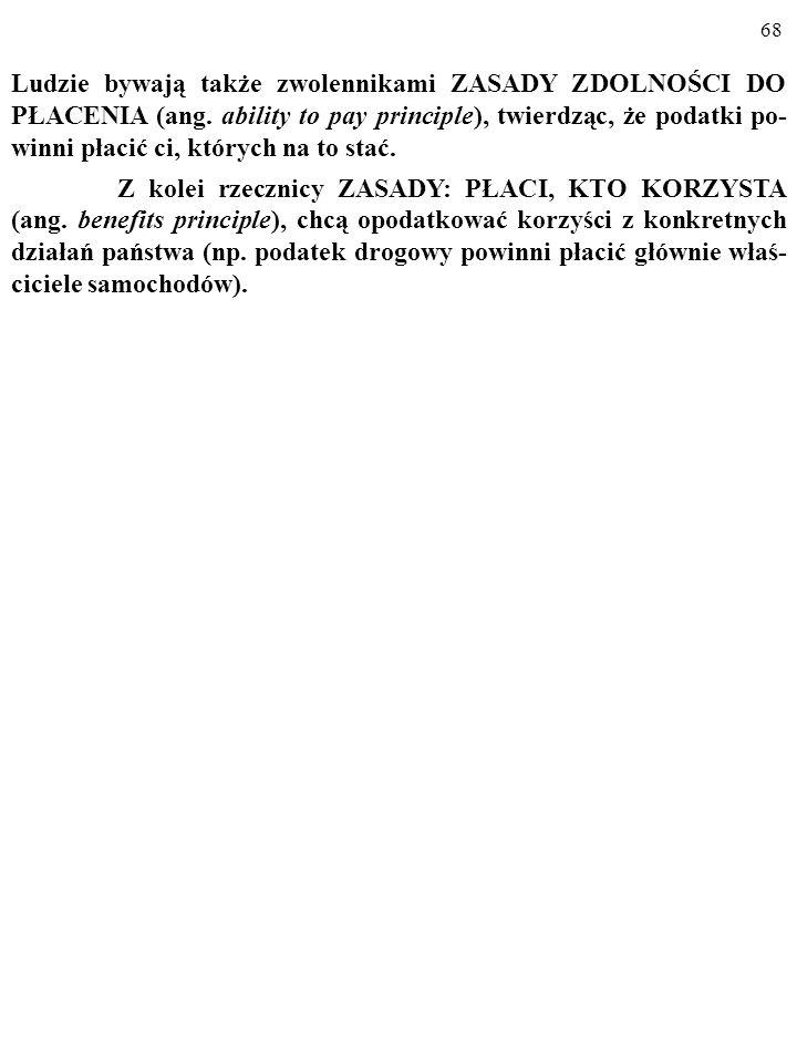 67 ZADANIE Oto plany zwolenników planowanej w Hipotecji reformy podatko- wej.
