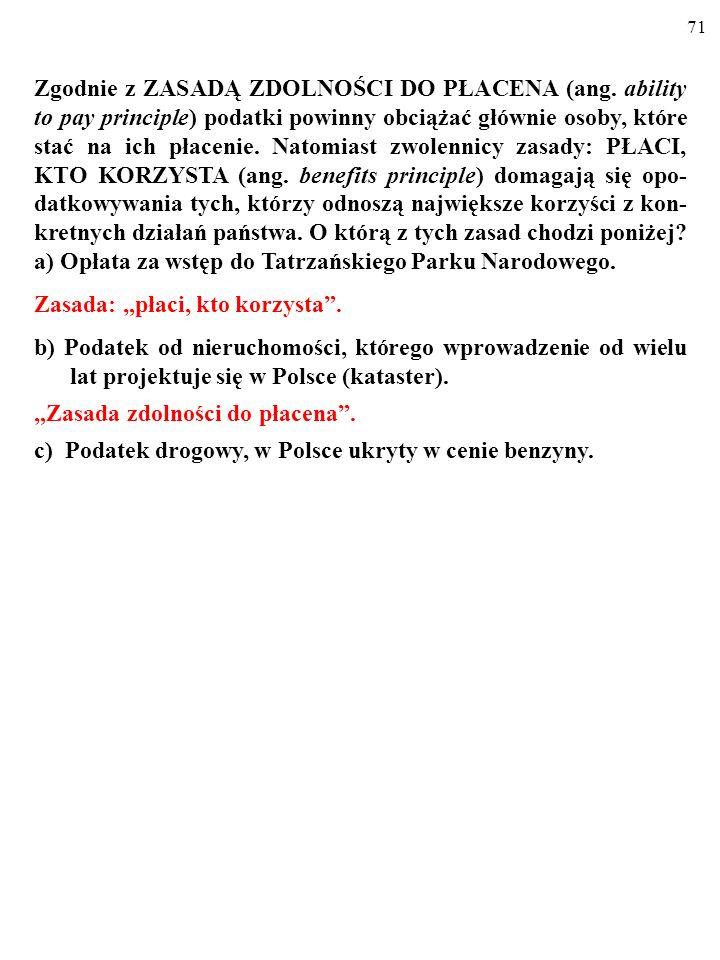 70 Zgodnie z ZASADĄ ZDOLNOŚCI DO PŁACENA (ang.