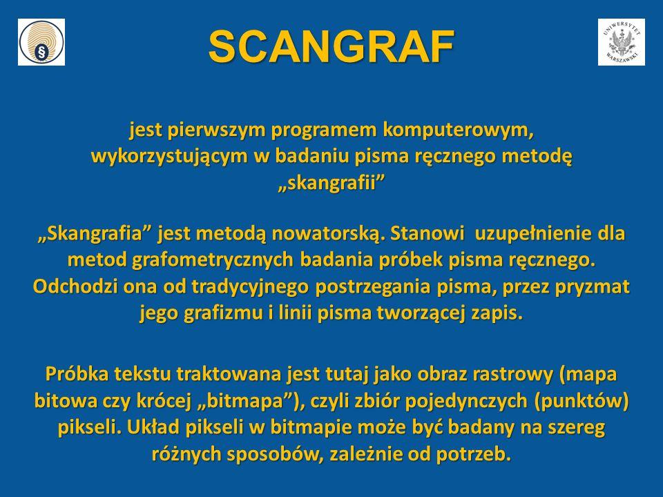 """SCANGRAF """"Skangrafia"""" jest metodą nowatorską. Stanowi uzupełnienie dla metod grafometrycznych badania próbek pisma ręcznego. Odchodzi ona od tradycyjn"""