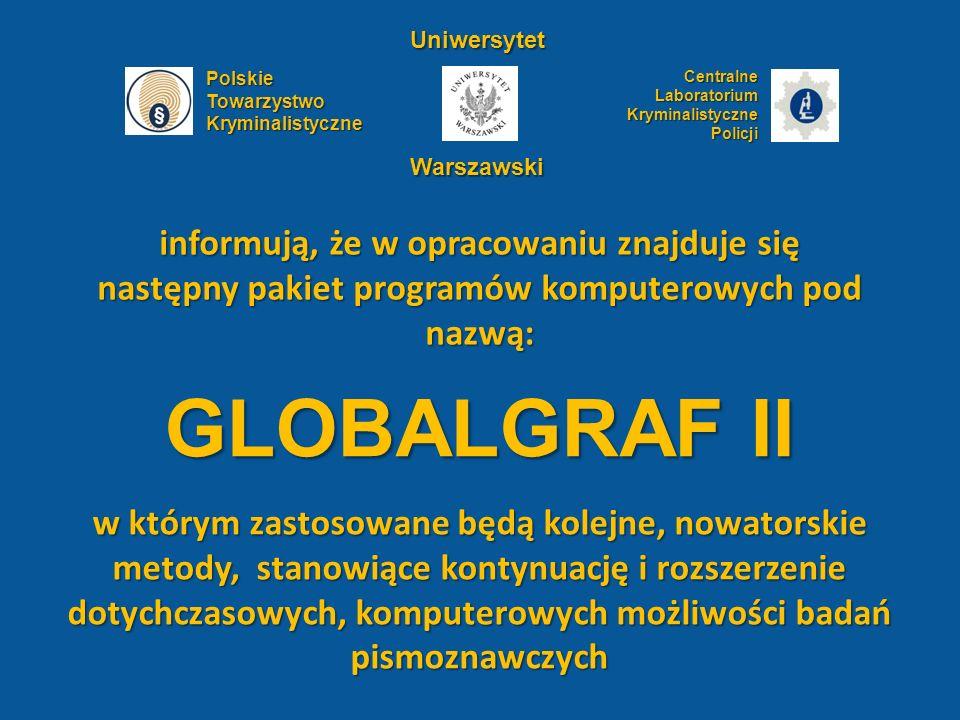 GLOBALGRAF II w którym zastosowane będą kolejne, nowatorskie metody, stanowiące kontynuację i rozszerzenie dotychczasowych, komputerowych możliwości b