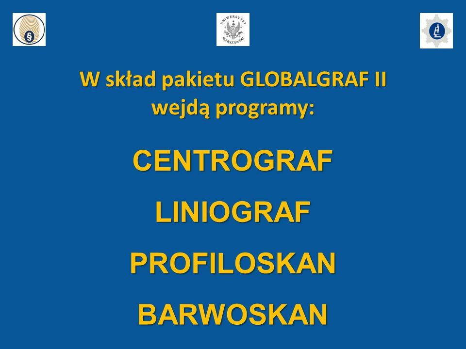 W skład pakietu GLOBALGRAF II wejdą programy: LINIOGRAF CENTROGRAF PROFILOSKAN BARWOSKAN