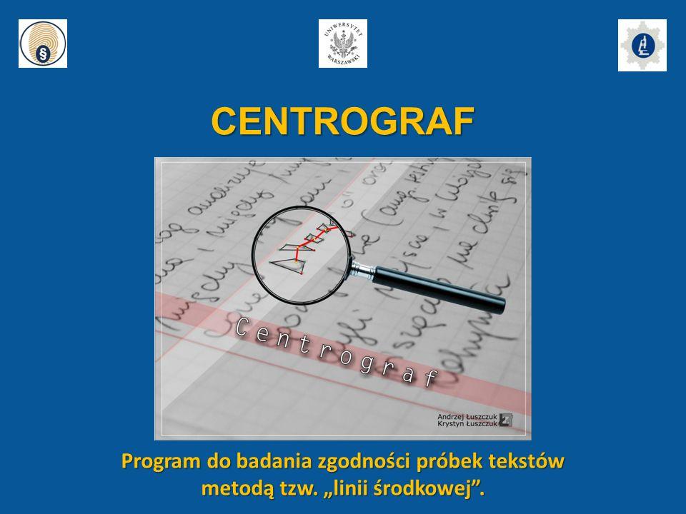 """CENTROGRAF Program do badania zgodności próbek tekstów metodą tzw. """"linii środkowej""""."""
