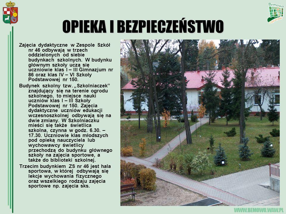 OPIEKA I BEZPIECZEŃSTWO Zajęcia dydaktyczne w Zespole Szkół nr 46 odbywają w trzech oddzielonych od siebie budynkach szkolnych.