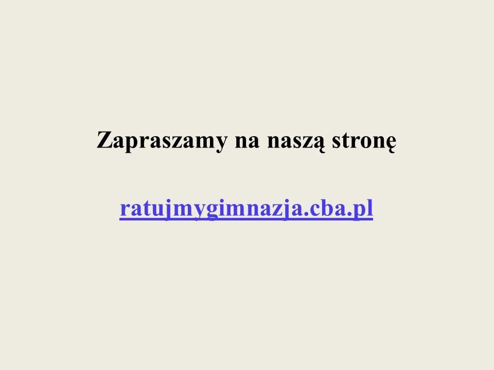 Zapraszamy na naszą stronę ratujmygimnazja.cba.pl