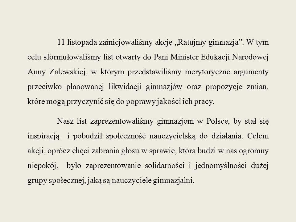 """11 listopada zainicjowaliśmy akcję """"Ratujmy gimnazja"""". W tym celu sformułowaliśmy list otwarty do Pani Minister Edukacji Narodowej Anny Zalewskiej, w"""