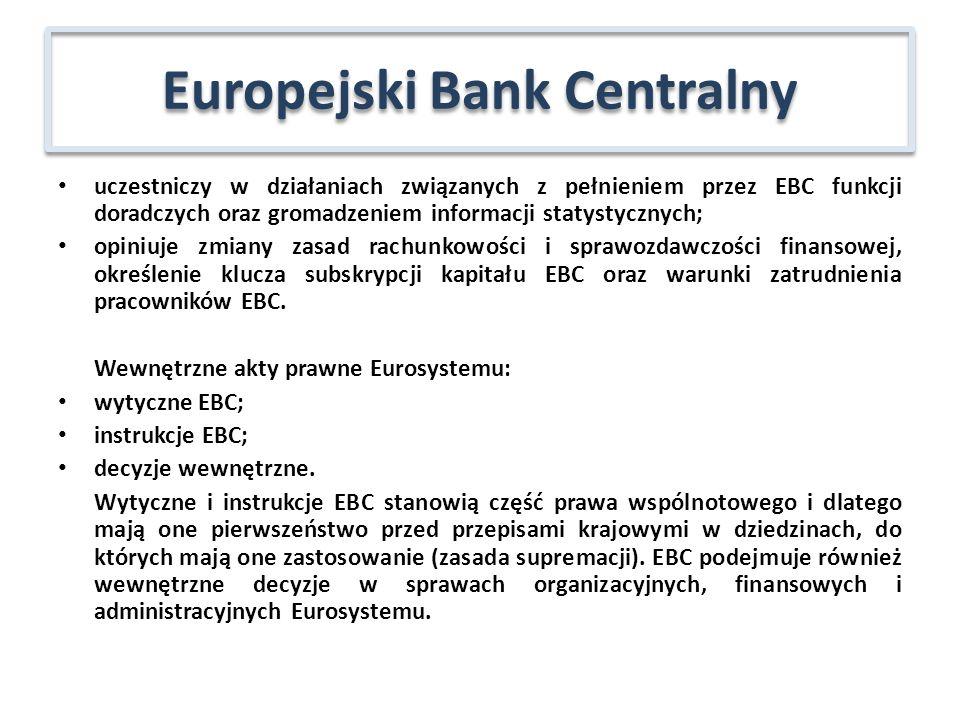 uczestniczy w działaniach związanych z pełnieniem przez EBC funkcji doradczych oraz gromadzeniem informacji statystycznych; opiniuje zmiany zasad rach