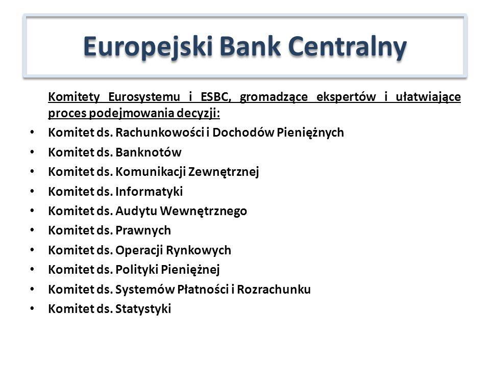 Komitety Eurosystemu i ESBC, gromadzące ekspertów i ułatwiające proces podejmowania decyzji: Komitet ds. Rachunkowości i Dochodów Pieniężnych Komitet