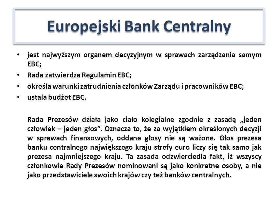 jest najwyższym organem decyzyjnym w sprawach zarządzania samym EBC; Rada zatwierdza Regulamin EBC; określa warunki zatrudnienia członków Zarządu i pracowników EBC; ustala budżet EBC.
