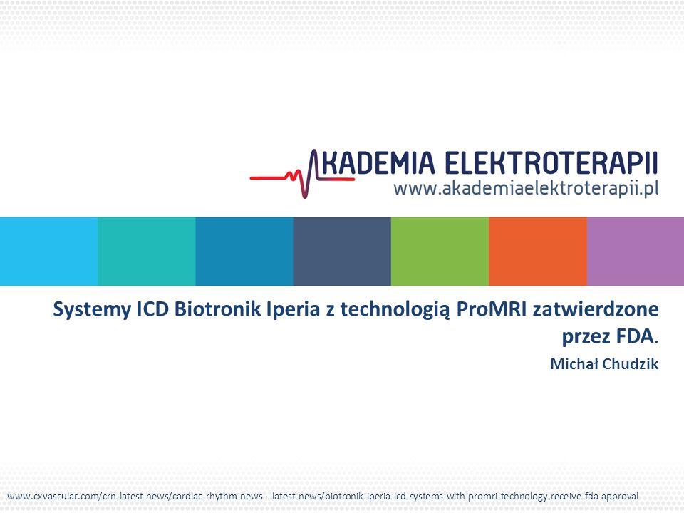 Systemy ICD Biotronik Iperia z technologią ProMRI zatwierdzone przez FDA.