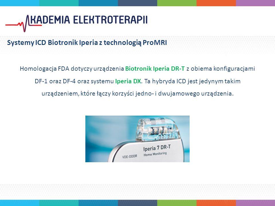 Homologacja FDA dotyczy urządzenia Biotronik Iperia DR-T z obiema konfiguracjami DF-1 oraz DF-4 oraz systemu Iperia DX.