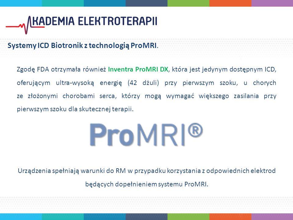 Zgodę FDA otrzymała również Inventra ProMRI DX, która jest jedynym dostępnym ICD, oferującym ultra-wysoką energię (42 dżuli) przy pierwszym szoku, u chorych ze złożonymi chorobami serca, którzy mogą wymagać większego zasilania przy pierwszym szoku dla skutecznej terapii.