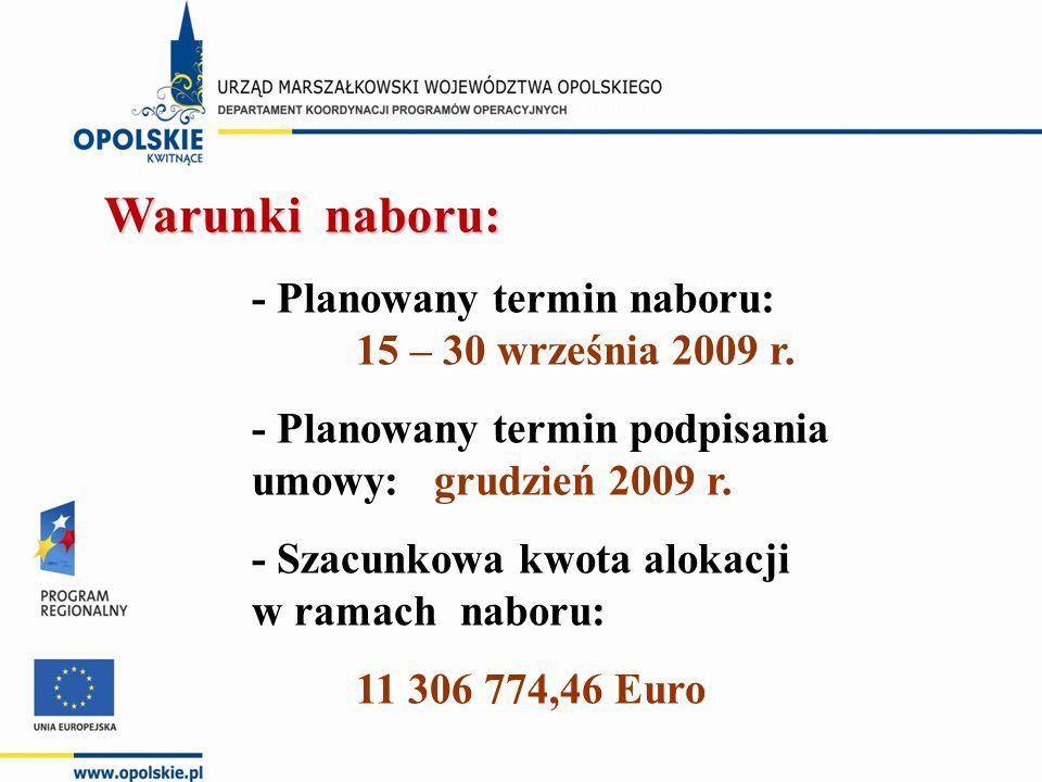 Warunki naboru: - Planowany termin naboru: 15 – 30 września 2009 r.