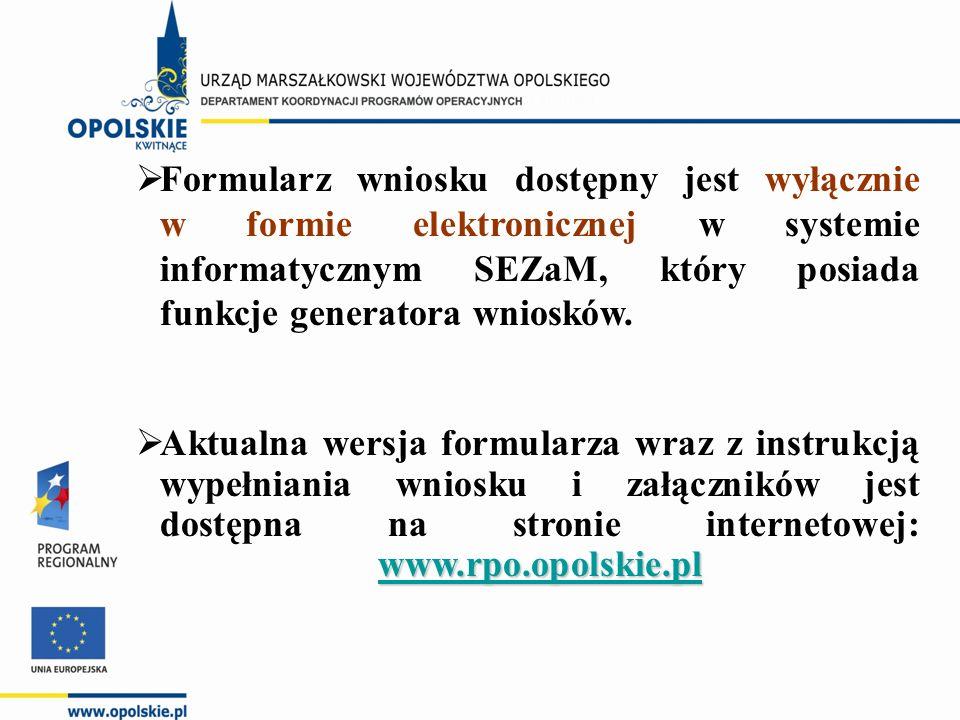  Formularz wniosku dostępny jest wyłącznie w formie elektronicznej w systemie informatycznym SEZaM, który posiada funkcje generatora wniosków.
