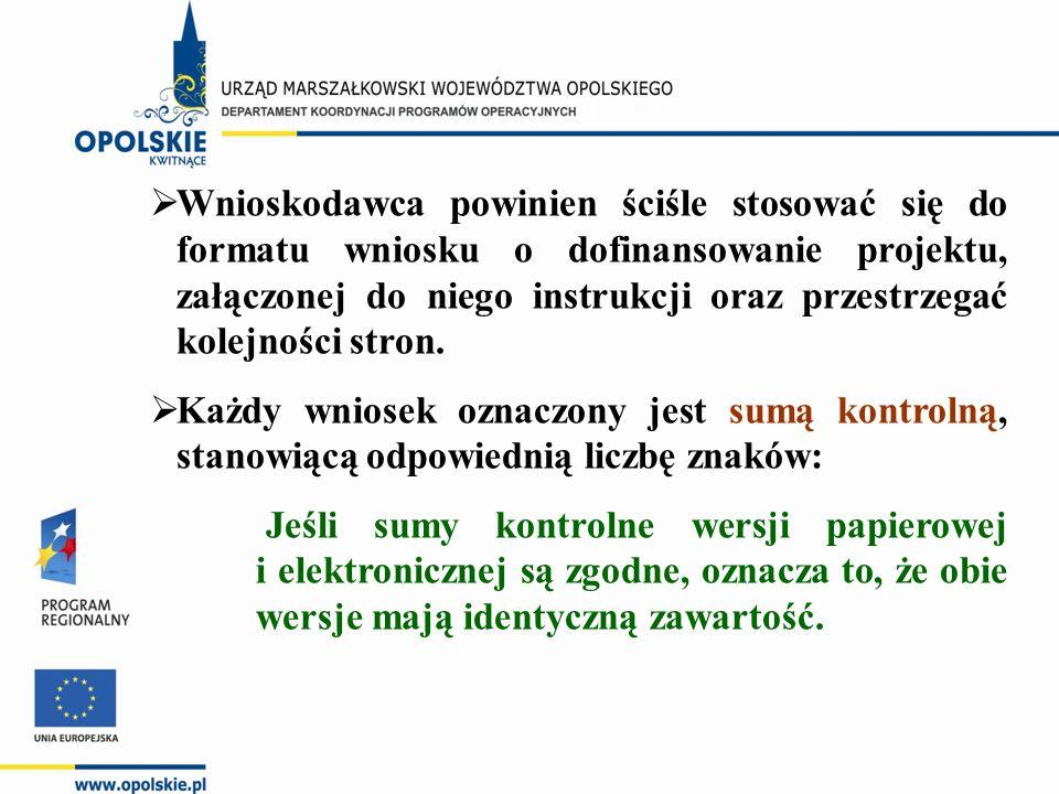  Wnioskodawca powinien ściśle stosować się do formatu wniosku o dofinansowanie projektu, załączonej do niego instrukcji oraz przestrzegać kolejności stron.