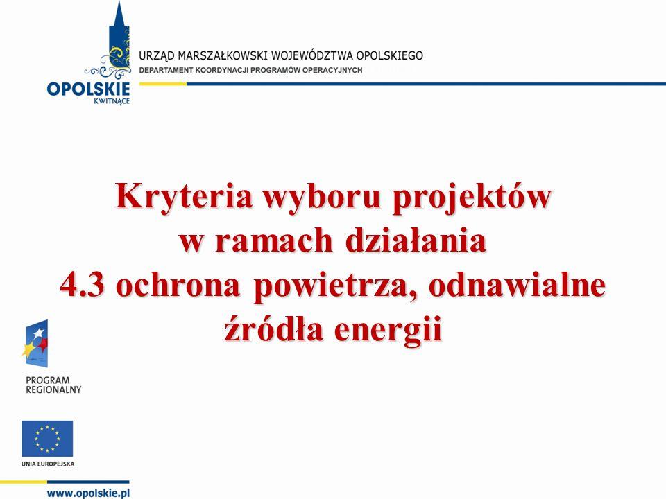 Kryteria wyboru projektów w ramach działania 4.3 ochrona powietrza, odnawialne źródła energii