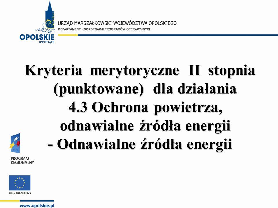 Kryteria merytoryczne II stopnia (punktowane) dla działania 4.3 Ochrona powietrza, odnawialne źródła energii - Odnawialne źródła energii