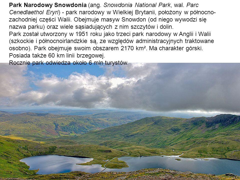 Park Narodowy Snowdonia (ang. Snowdonia National Park, wal. Parc Cenedlaethol Eryri) - park narodowy w Wielkiej Brytanii, położony w północno- zachodn