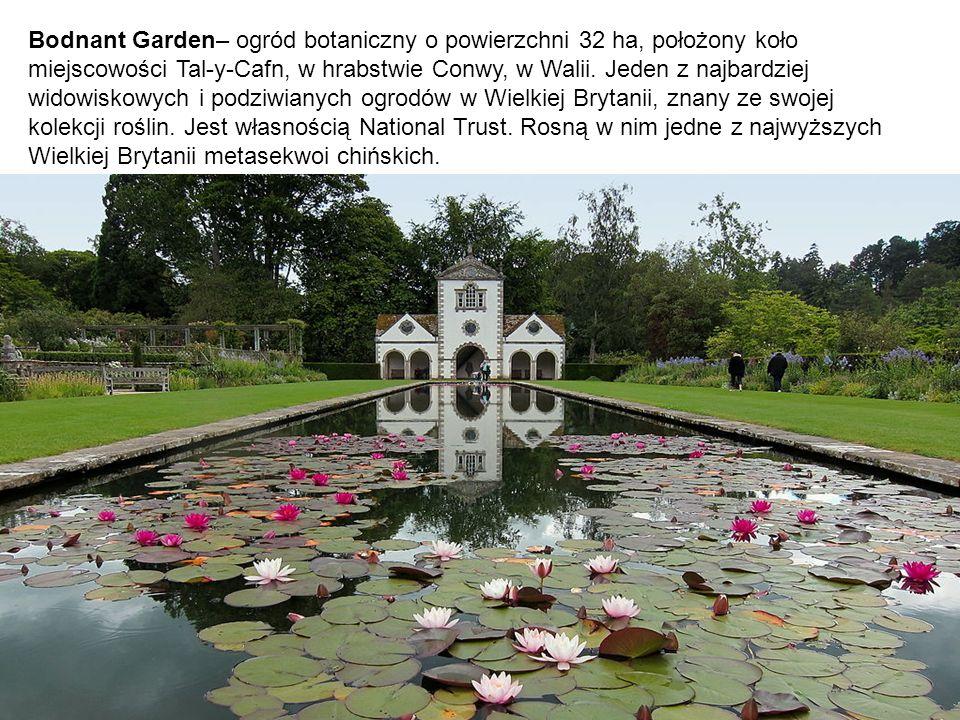 Bodnant Garden– ogród botaniczny o powierzchni 32 ha, położony koło miejscowości Tal-y-Cafn, w hrabstwie Conwy, w Walii. Jeden z najbardziej widowisko