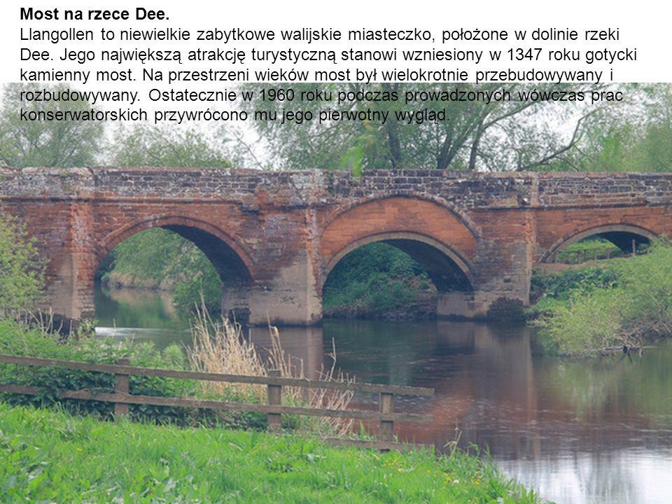 Most na rzece Dee. Llangollen to niewielkie zabytkowe walijskie miasteczko, położone w dolinie rzeki Dee. Jego największą atrakcję turystyczną stanowi