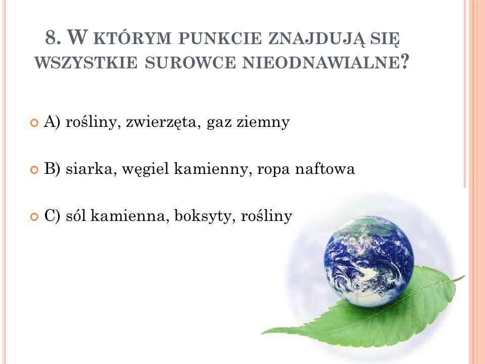 9.TWORZYWA SZTUCZNE NAZYWANE PLASTIKAMI POWSTAJĄ Z PRZERÓBKI.