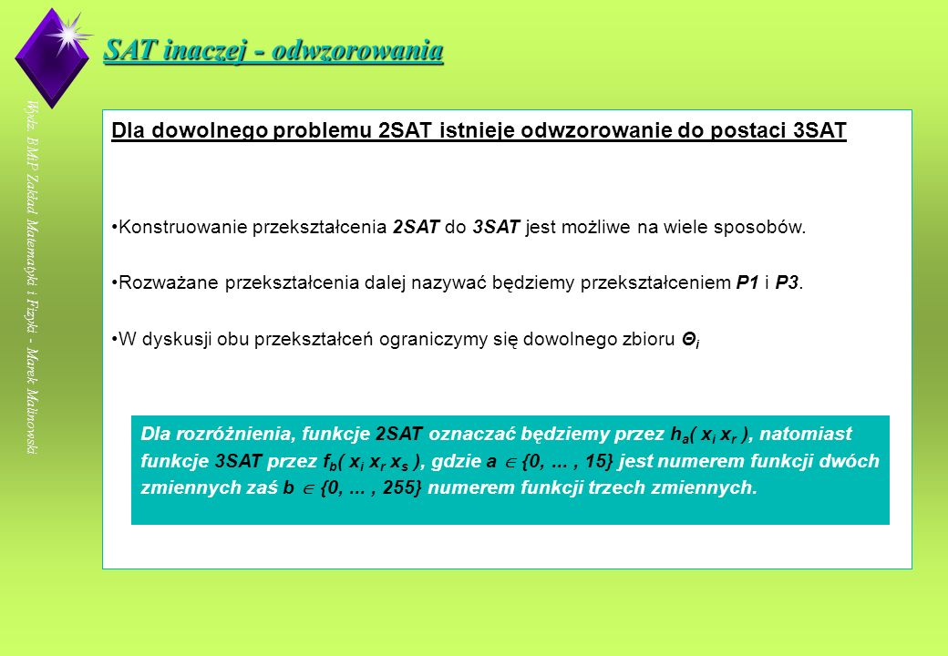Wydz. BMiP Zakład Matematyki i Fizyki - Marek Malinowski SAT inaczej - model referencyjny Wydz.