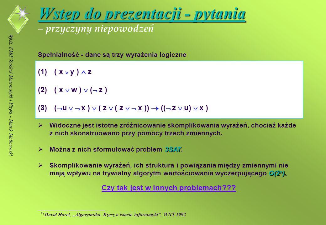 Wydz. BMiP Zakład Matematyki i Fizyki - Marek Malinowski *) Willam I.