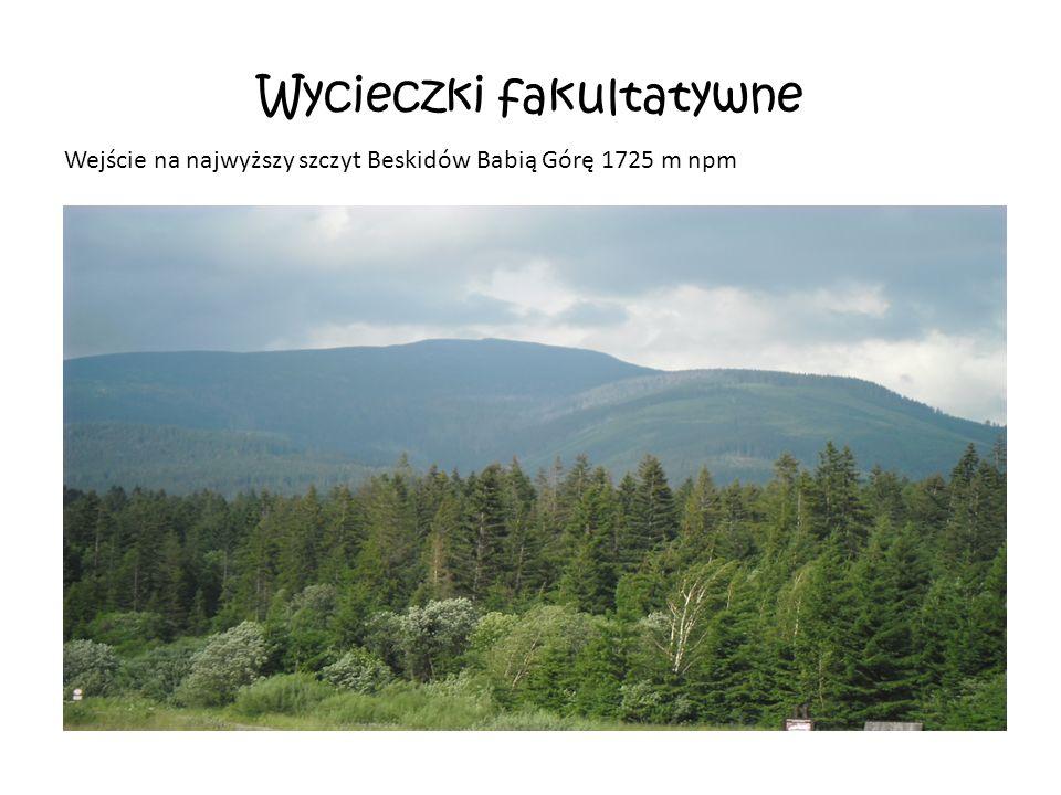 Wycieczki fakultatywne Wejście na najwyższy szczyt Beskidów Babią Górę 1725 m npm