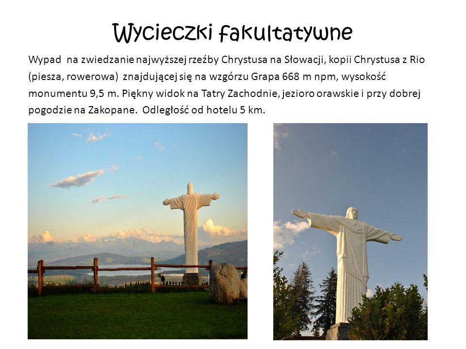 Wycieczki fakultatywne Wypad na zwiedzanie najwyższej rzeźby Chrystusa na Słowacji, kopii Chrystusa z Rio (piesza, rowerowa) znajdującej się na wzgórzu Grapa 668 m npm, wysokość monumentu 9,5 m.