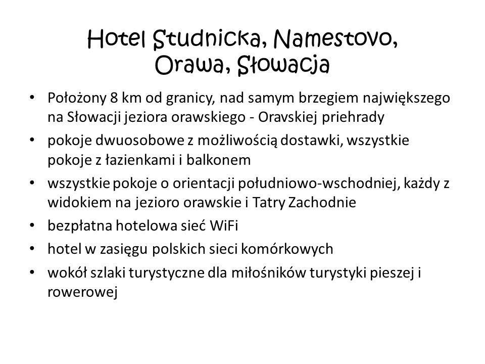 Hotel Studnicka, Namestovo, Orawa, Słowacja Położony 8 km od granicy, nad samym brzegiem największego na Słowacji jeziora orawskiego - Oravskiej priehrady pokoje dwuosobowe z możliwością dostawki, wszystkie pokoje z łazienkami i balkonem wszystkie pokoje o orientacji południowo-wschodniej, każdy z widokiem na jezioro orawskie i Tatry Zachodnie bezpłatna hotelowa sieć WiFi hotel w zasięgu polskich sieci komórkowych wokół szlaki turystyczne dla miłośników turystyki pieszej i rowerowej