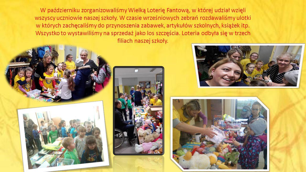 W październiku zorganizowaliśmy Wielką Loterię Fantową, w której udział wzięli wszyscy uczniowie naszej szkoły.