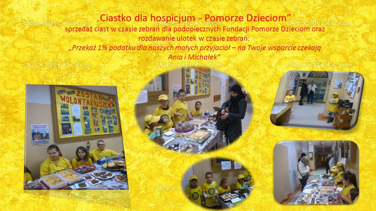 """"""" Ciastko dla hospicjum - Pomorze Dzieciom sprzedaż ciast w czasie zebrań dla podopiecznych Fundacji Pomorze Dzieciom oraz rozdawanie ulotek w czasie zebrań: """"Przekaż 1% podatku dla naszych małych przyjaciół – na Twoje wsparcie czekają Ania i Michałek"""