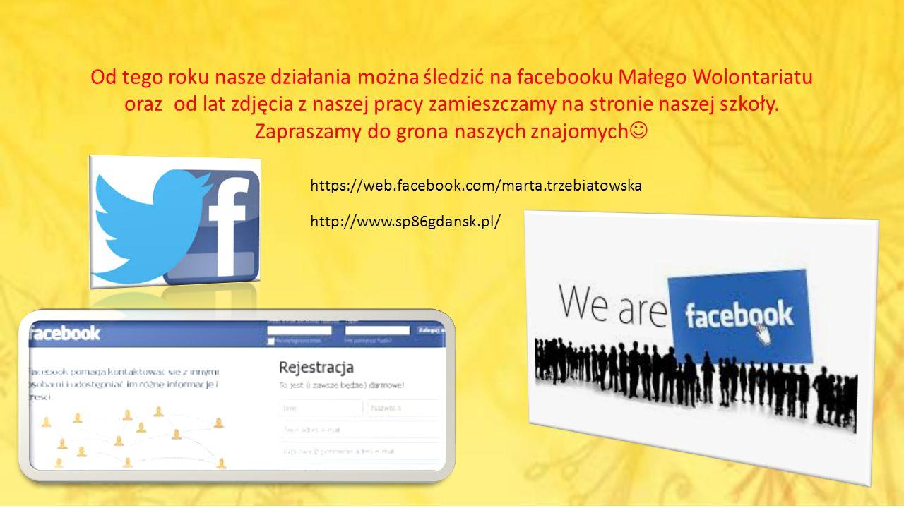 Od tego roku nasze działania można śledzić na facebooku Małego Wolontariatu oraz od lat zdjęcia z naszej pracy zamieszczamy na stronie naszej szkoły.